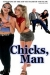 Chicks, Man (1999)