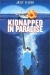 Kidnapped in Paradise (1999)