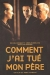 Comment J'ai Tu� Mon P�re (2001)
