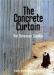 Concrete Curtain, The (2005)