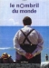 Nombril du Monde, Le (1993)