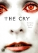 Cry, The (2007)