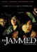 Jammed, The (2007)