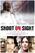 Shoot on Sight (2008)